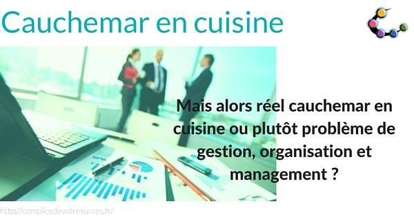 Cauchemar en cuisine, structurer son organisation avec du management