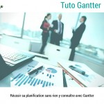 Tuto Gantter Planification Organisation Management Structure